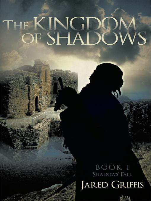 The Kingdom of Shadows: Book 1 Shadows' Fall EB9781440198953