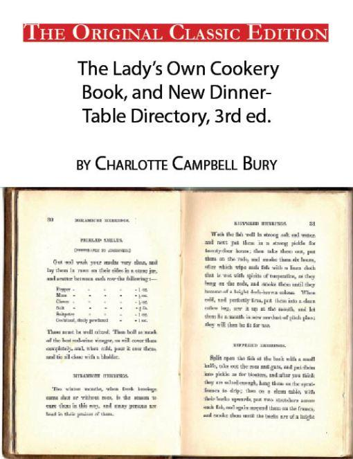 The Lady's Own Cookery Book, and New Dinner-Table Directory, Thrid edition, by Charlotte Campbell Bury - The Original Classic Edition EB9781743387290