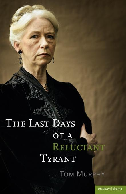 The Last Days of a Reluctant Tyrant EB9781408145869
