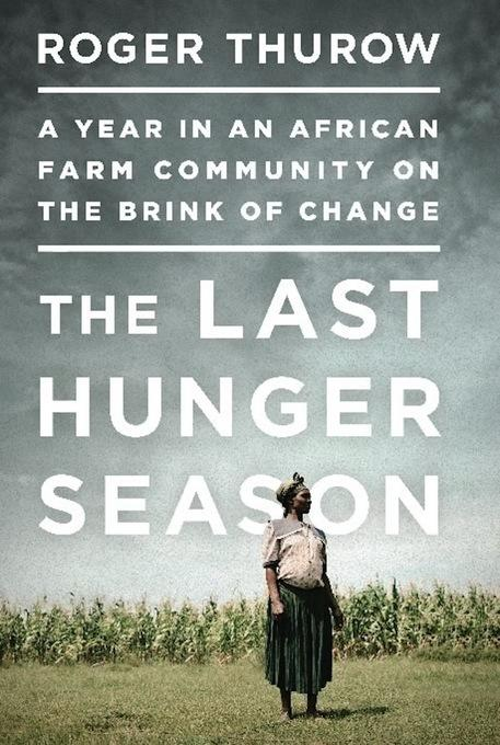 The Last Hunger Season: A Year in an African Farm Community on the Brink of Change EB9781610390682