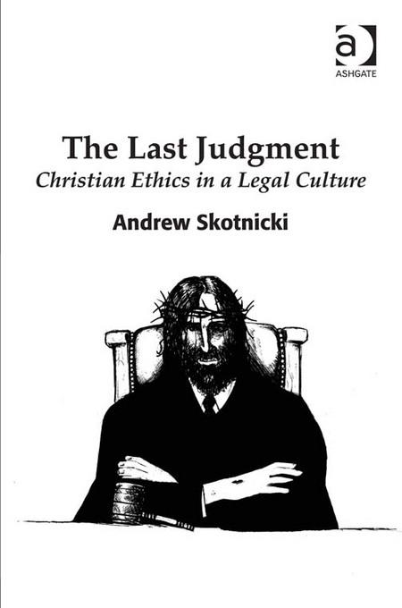The Last Judgment: Christian Ethics in a Legal Culture