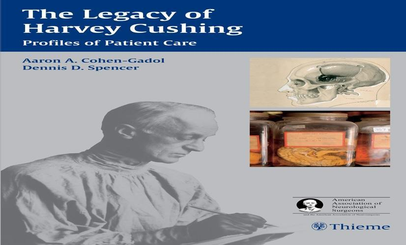 The Legacy of Harvey Cushing: Profiles of Patient Care EB9781604066319