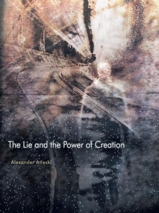 The Lie and the Power of Creation