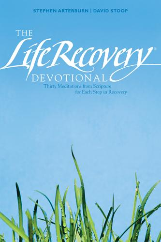 The Life Recovery Devotional: Thirty Meditations from Scripture for Each Step in Recovery EB9781414370934