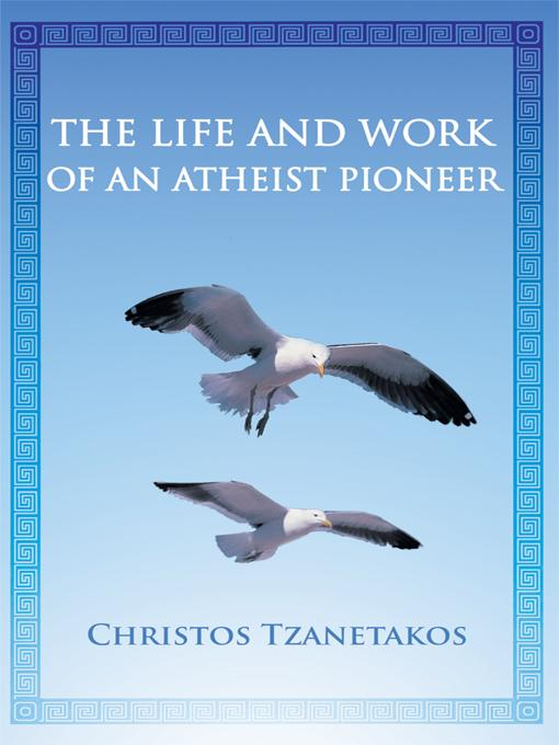The Life and Work of an Atheist Pioneer EB9781462044979