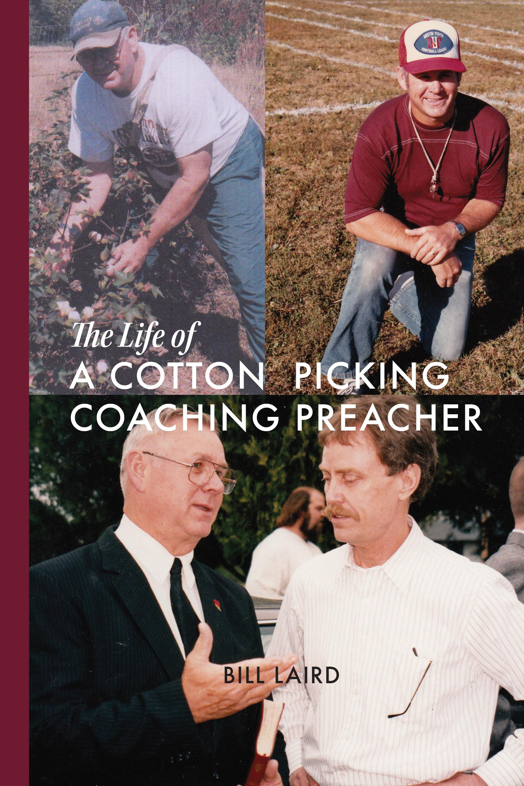 The Life of a Cotton Picking Coaching Preacher