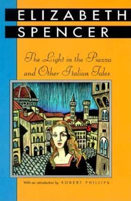 The Light in the Piazza and Other Italian Tales EB9781617030727