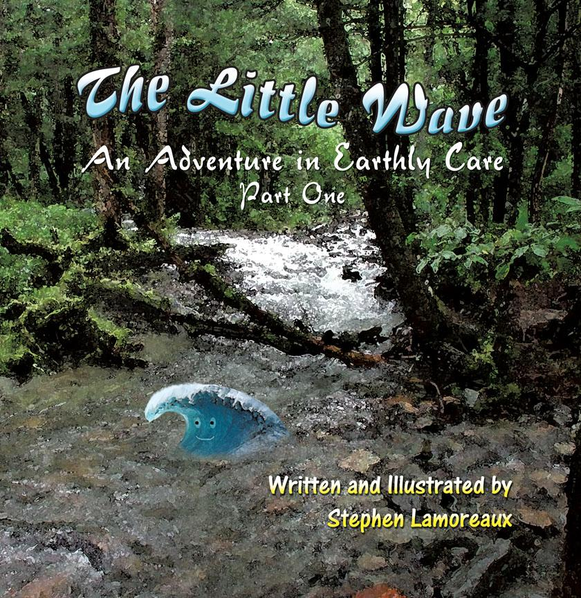 The Little Wave: An Adventure in Earthly Care - Part One EB9781618977434