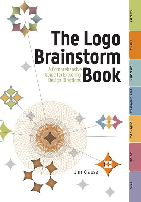 The Logo Brainstorm Book: A Comprehensive Guide for Exploring Design Directions EB9781440324956