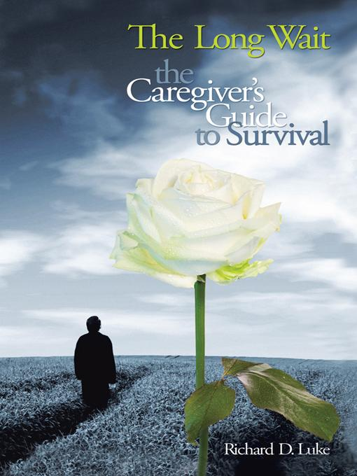 The Long Wait: The Caregiver's Guide to Survival EB9781462041275