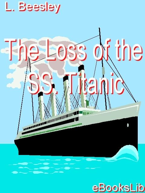 The Loss of the SS. Titanic EB9781554491506