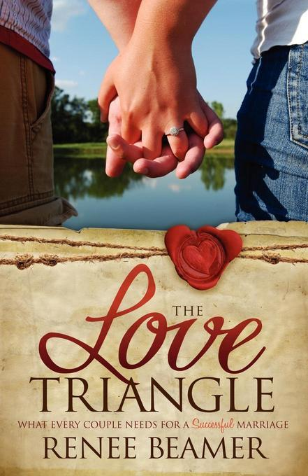 The Love Triangle: What Every Couple Needs for a Successful Marriage