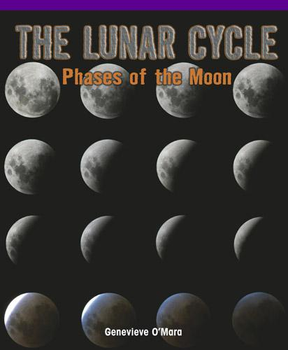The Lunar Cycle: Phases of the Moon EB9781435858367