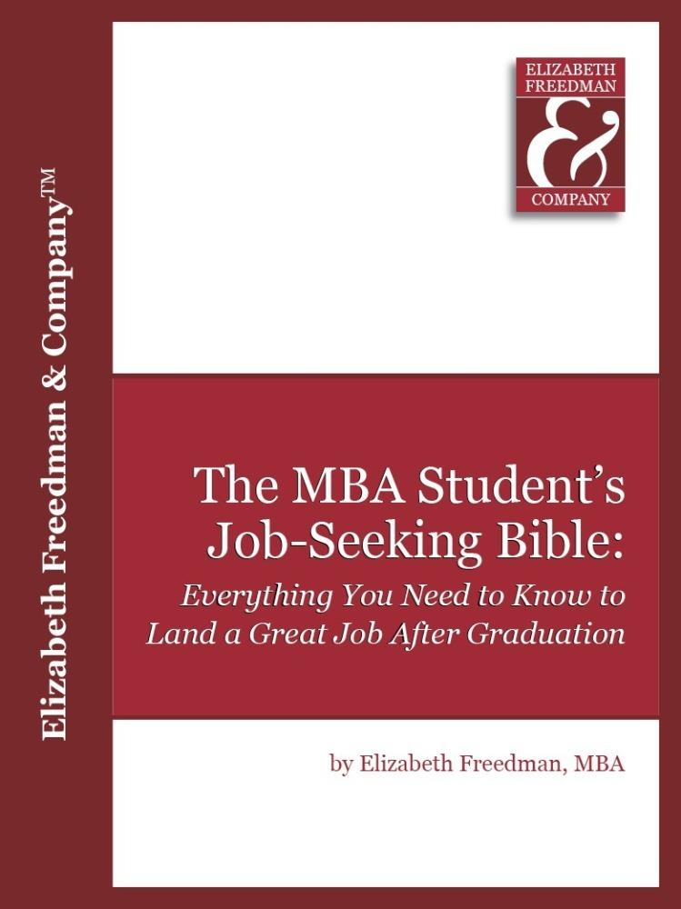 The MBA Student's Job Seeking Bible: Everything You Need to Know to Land a Great Job by Graduation EB9781456603137