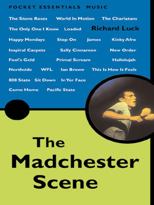 The Madchester Scene: The Pocket Essential Guide EB9781848396876