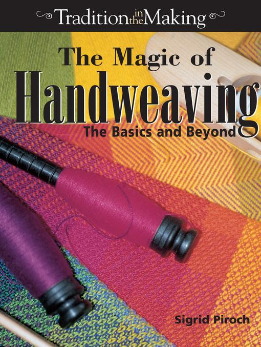 The Magic of Hand Weaving EB9781440225796