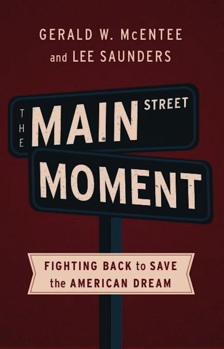 The Main Street Moment: Fighting Back to Save the American Dream EB9781568587226