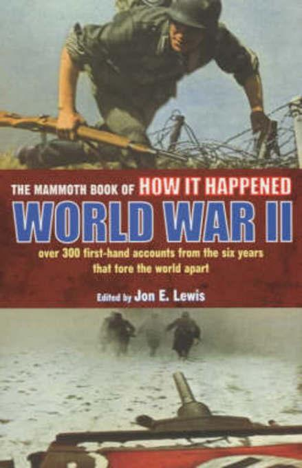 The Mammoth Book of How it Happened: World War II EB9781780337302
