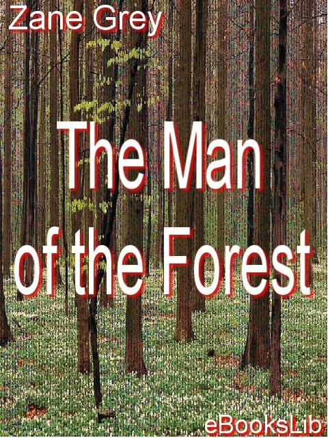 The Man of the Forest EB9781412104586