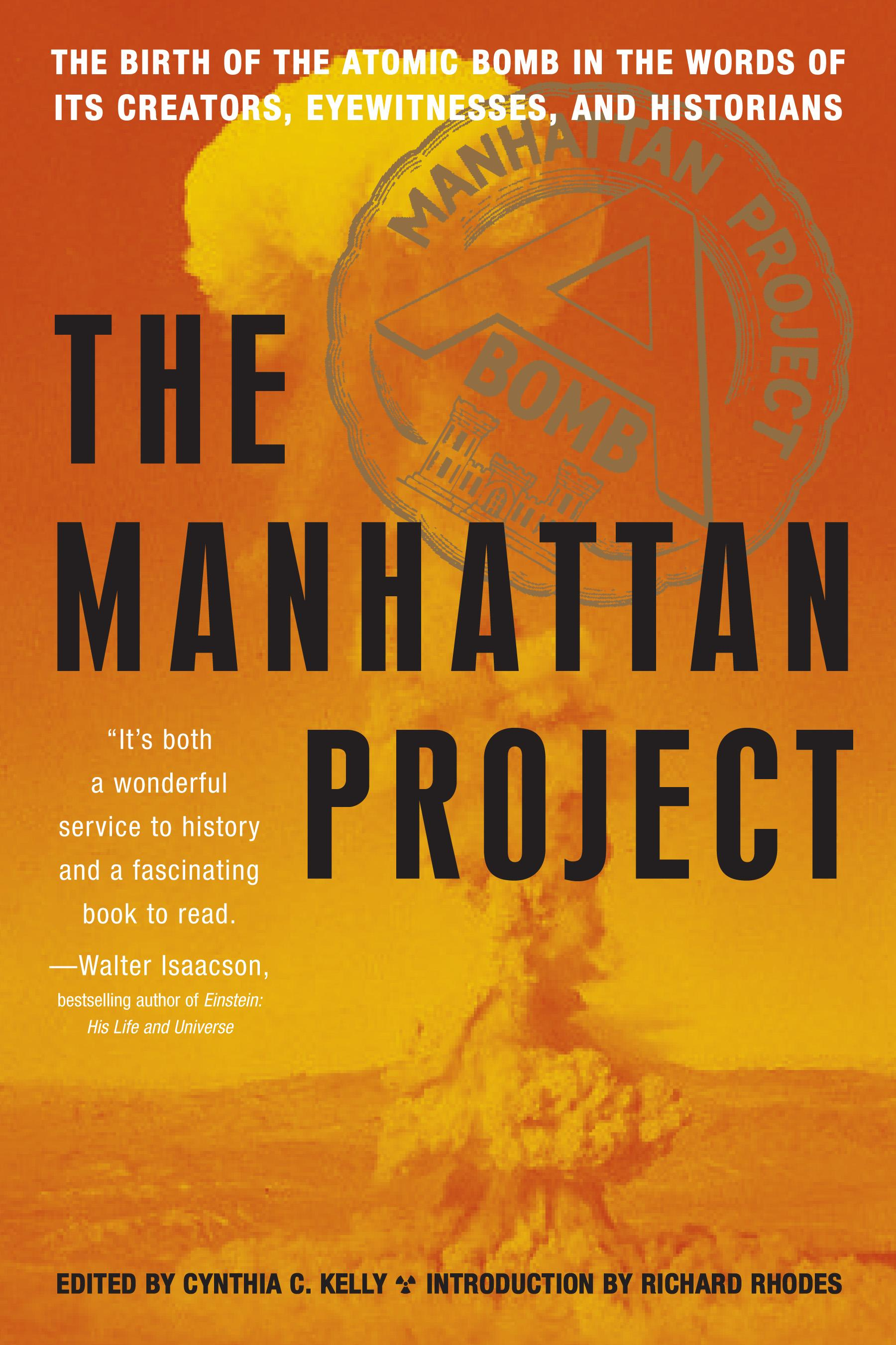 The Manhattan Project: The Birth of the Atomic Bomb in the Words of Its Creators, Eyewitnesses, and Historians EB9781603762069