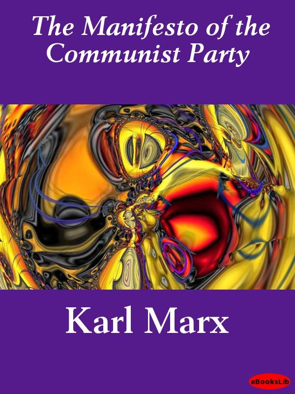 The Manifesto of the Communist Party EB9781412187503