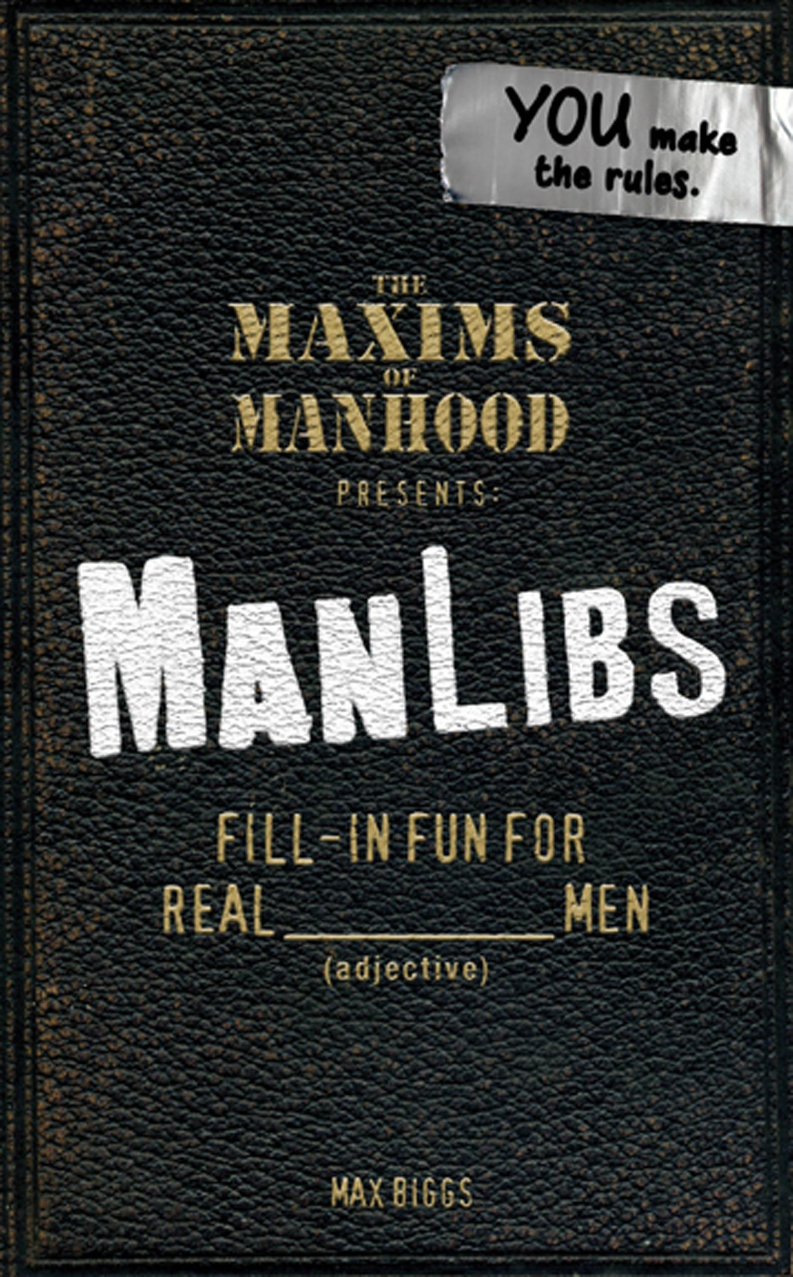 The Maxims of Manhood Presents: ManLibs EB9781440526916