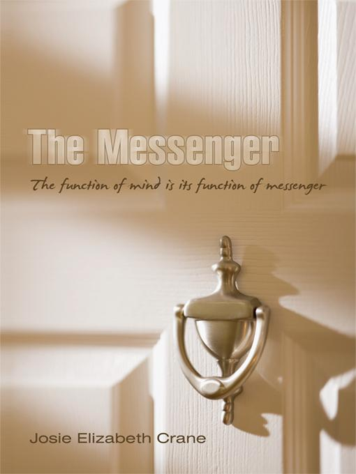 The Messenger: The Function of Mind Is Its Function of Messenger EB9781450236300