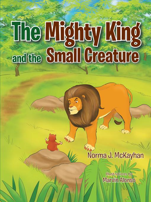 The Mighty King and the Small Creature EB9781466914629