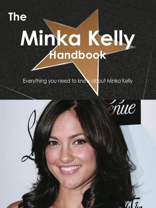 The Minka Kelly Handbook - Everything you need to know about Minka Kelly EB9781743335697