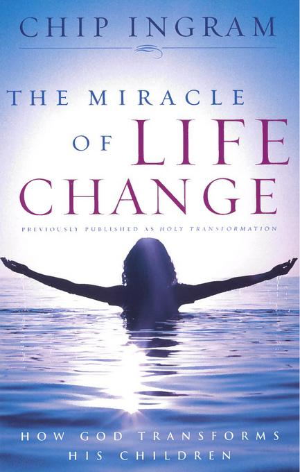 The Miracle of Life Change: How God Transforms His Children EB9781575675848