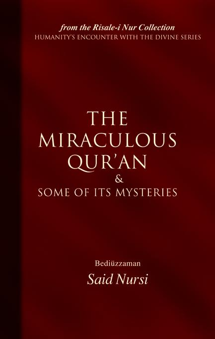 The Miraculous Quran and Some of its Mysteries EB9781597846288