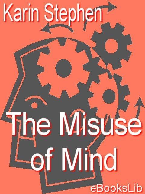 The Misuse of Mind EB9781412171755
