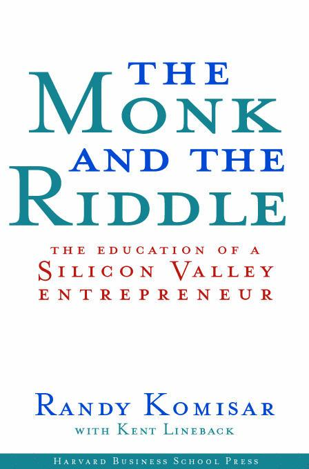 The Monk and the Riddle: The Education of a Silicon Valley Entrepreneur EB9781578514625