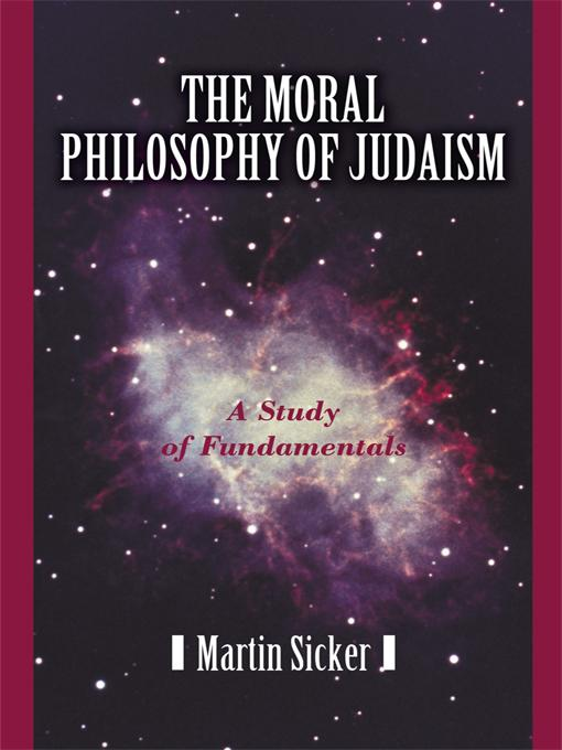 The Moral Philosophy of Judaism: A Study of Fundamentals EB9781450228237