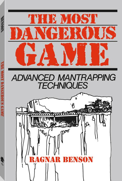 The Most Dangerous Game: Advanced Mantrapping Techniques EB9781610042376