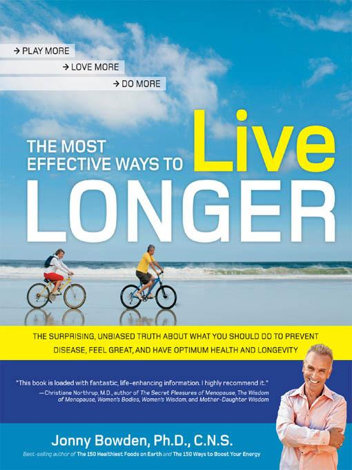 The Most Effective Ways to Live Longer EB9781616734381