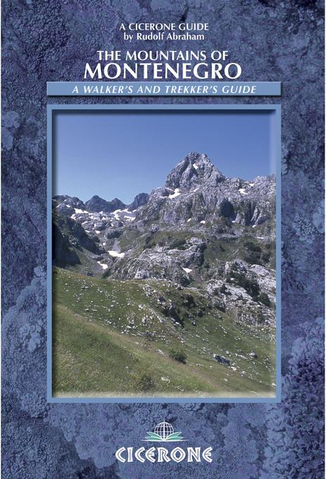 The Mountains of Montenegro: A Walker's and Trekker's Guide