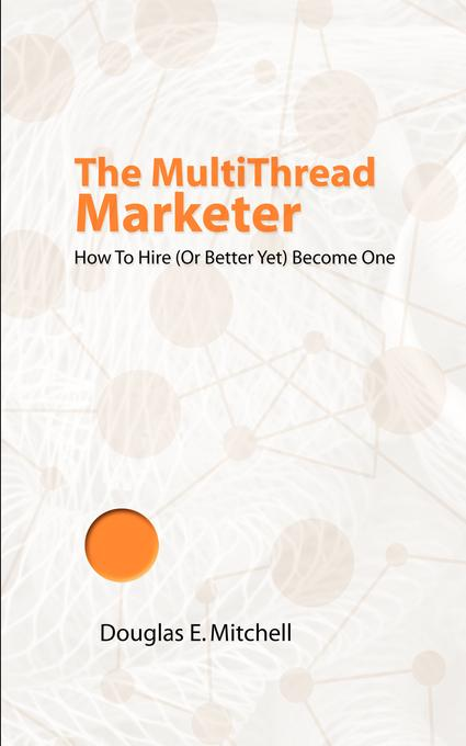 The MultiThread Marketer EB9781607465591