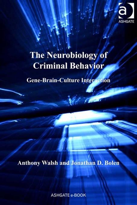The Neurobiology of Criminal Behavior: Gene-Brain-Culture Interaction EB9781409438427
