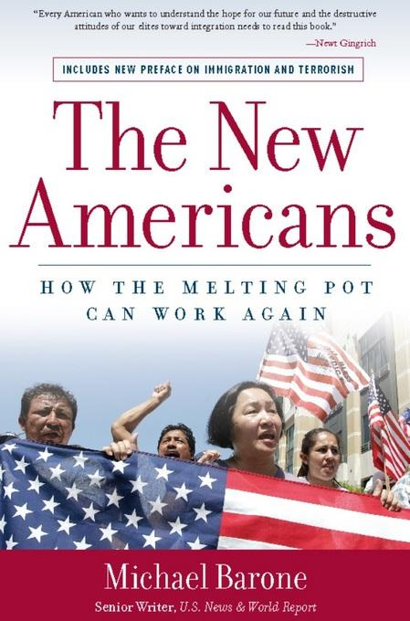 The New Americans: How the Melting Pot Can Work Again EB9781596987272