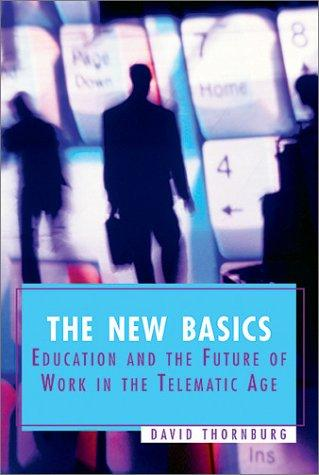The New Basics: Education and the Future of Work in the Telematic Age EB9781416601272