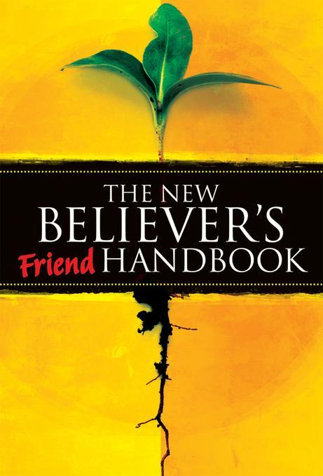 The New Believer's Friend Handbook EB9781607312079