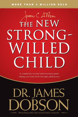 The New Strong-Willed Child: Birth Through Adolescence EB9781414356044