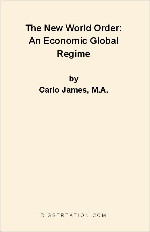 The New World Order: An Economic Global Regime EB9781599420769