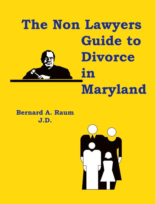 The Non-Lawyers Guide to Divorce in Maryland EB9781412245579