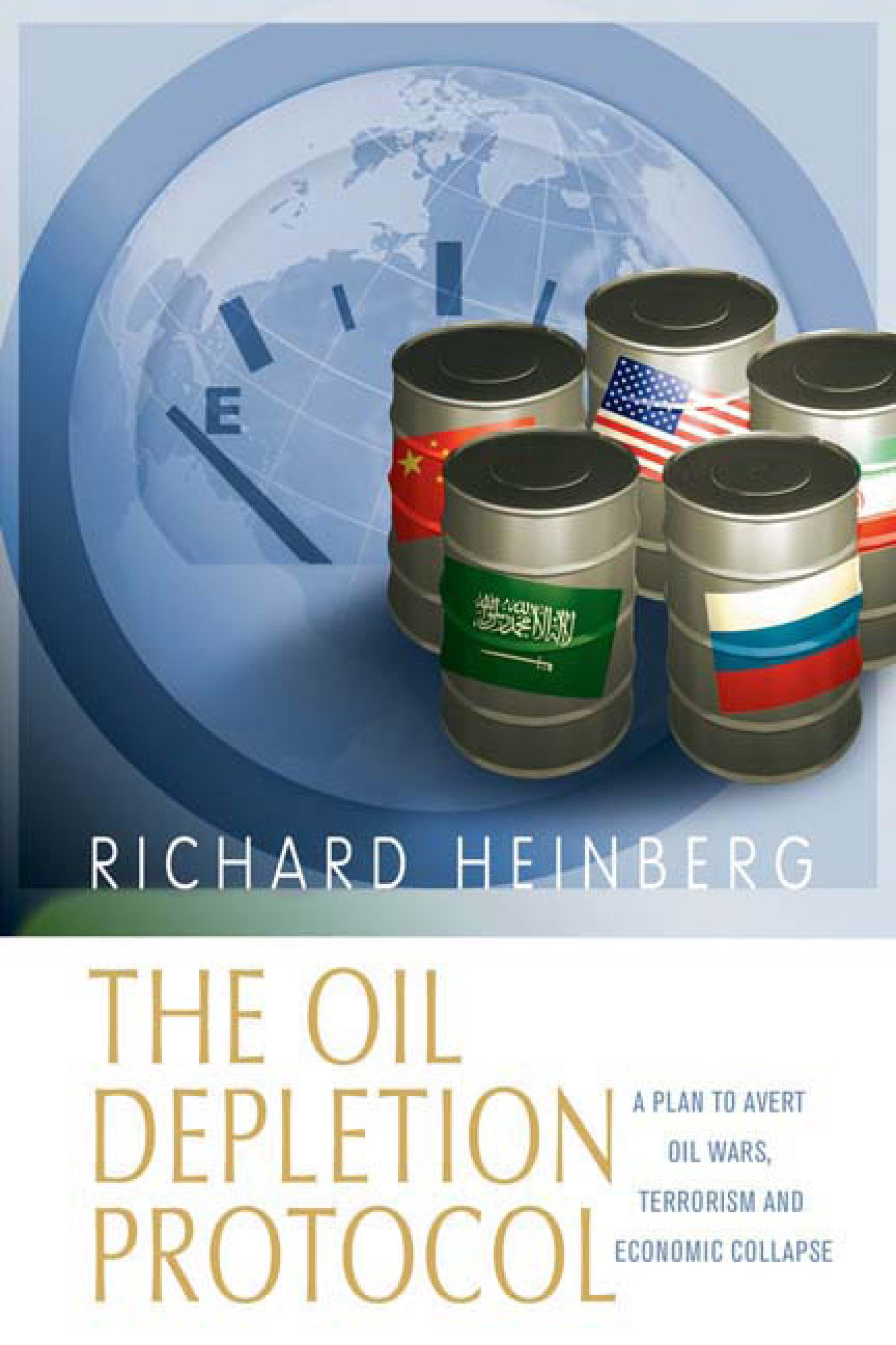 The Oil Depletion Protocol: A Plan to Avert Oil Wars, Terrorism and Economic Collapse EB9781550924022
