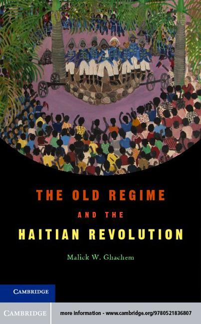 The Old Regime and the Haitian Revolution EB9781139368407