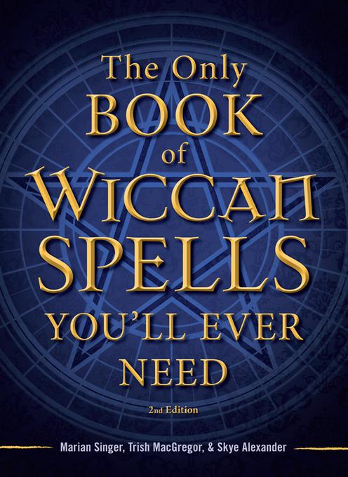 The Only Book of Wiccan Spells You'll Ever Need EB9781440542763