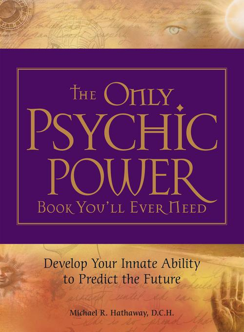 The Only Psychic Power Book You'll Ever Need EB9781440515064