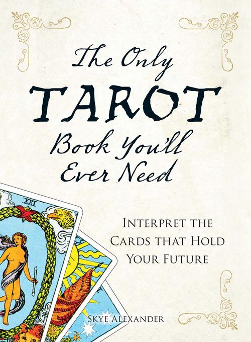 The Only Tarot Book You'll Ever Need EB9781440514968